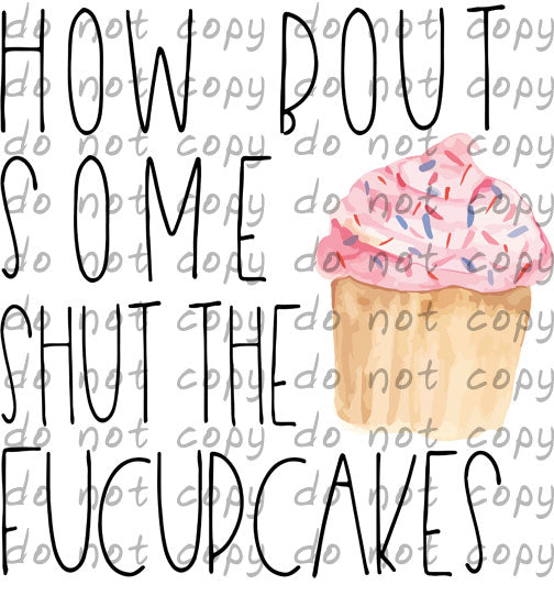 how bout some shut the fucupcakes - Dye Sub Heat Transfer Sheet