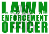 Lawn Enforcement Officer - Dye Sub Heat Transfer Sheet