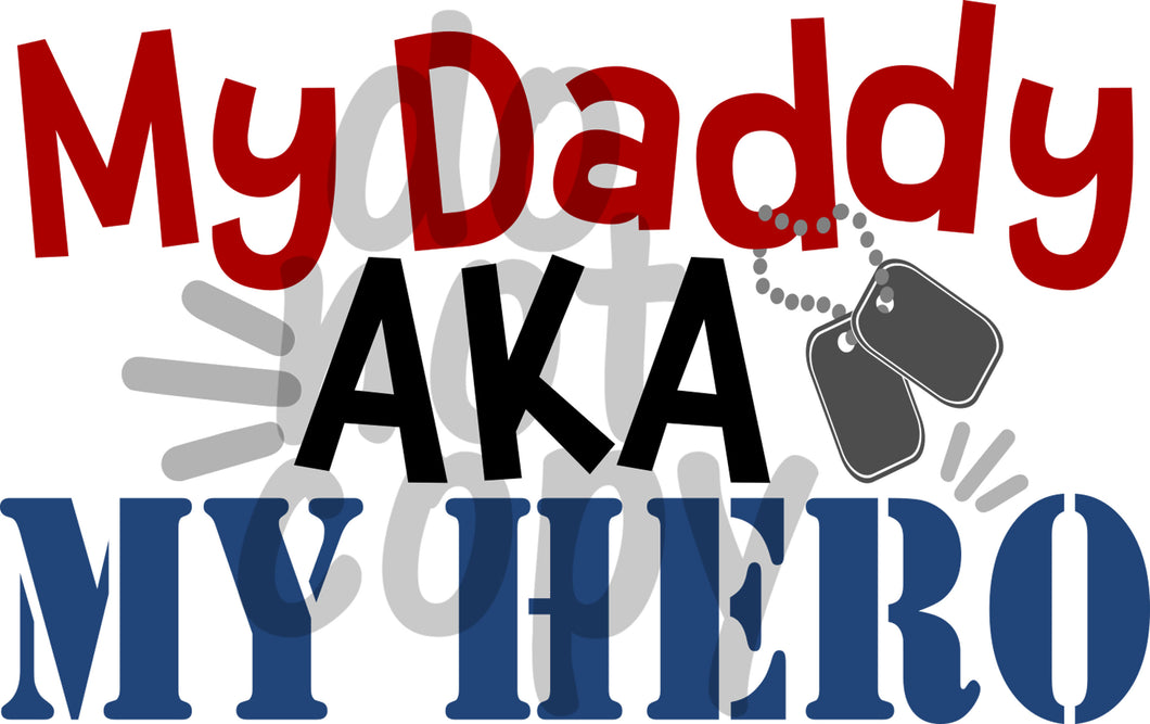 My daddy aka my hero - Dye Sub Heat Transfer Sheet