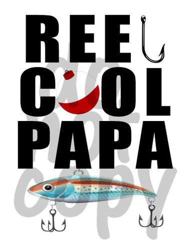 Reel Cool Papa - Dye Sub Heat Transfer Sheet