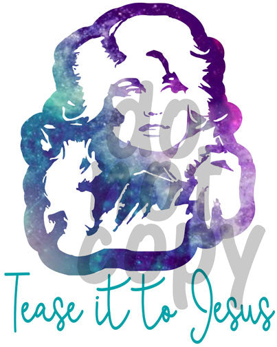 Tease it to Jesus Dolly - Dye Sub Heat Transfer Sheet