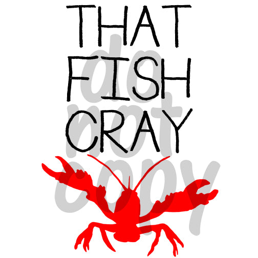 That Fish Cray - Dye Sub Heat Transfer Sheet