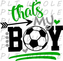 That's My Boy Soccer - Dye Sub Heat Transfer Sheet