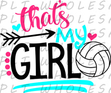 That's My Girl Volleyball - Dye Sub Heat Transfer Sheet