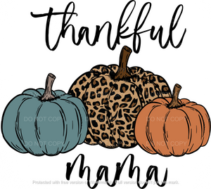 Thankful Mama Pumpkins- Dye Sub Heat Transfer