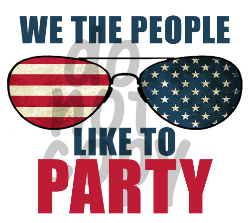We the people like to party Color - Dye Sub Heat Transfer Sheet