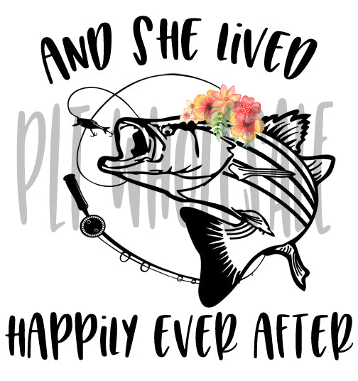 And She Lived Happily Ever After-Bass - Dye Sub Heat Transfer Sheet