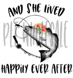 And She Lived Happily Ever After-Redfish - Dye Sub Heat Transfer Sheet