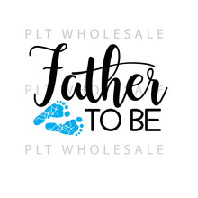 Father To Be - Dye Sub Heat Transfer Sheet