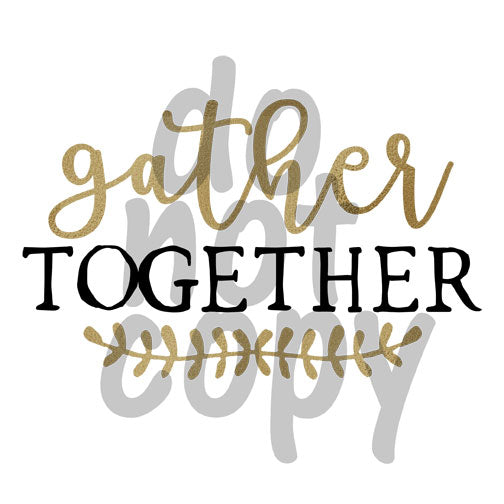 Gather Together - Dye Sub Heat Transfer Sheet