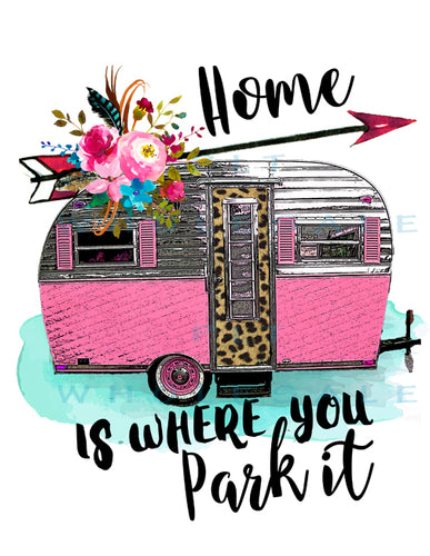 Home is where you park it - Dye Sub Heat Transfer Sheet