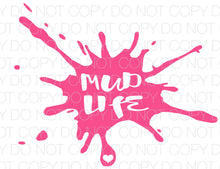 Mud Life - Dye Sub Heat Transfer Sheet