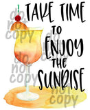 Take time to enjoy the sunrise - Dye Sub Heat Transfer Sheet