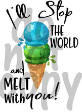 I'll stop the world and melt with you - Dye Sub Heat Transfer Sheet