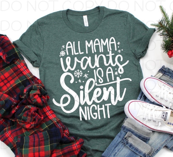 SP004-All mama wants is a silent night Screenprint Transfer