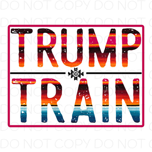 Trump Train - Dye Sub Heat Transfer Sheet