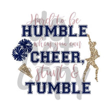 Hard to be humble when you can cheer stunt and tumble - Dye Sub Heat Transfer Sheet