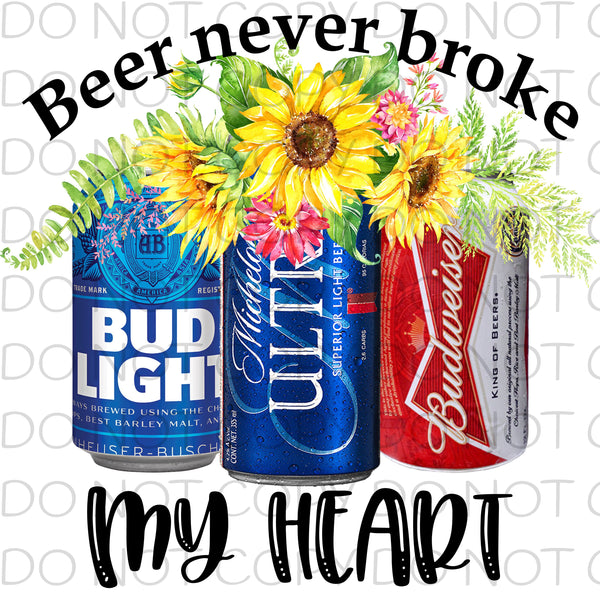 Beer never broke my heart ultra bud - Dye Sub Heat Transfer Sheet