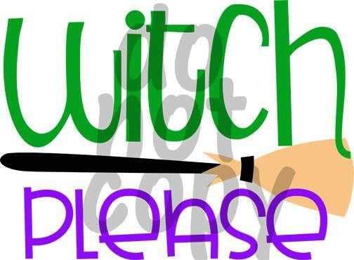 Witch Please - Dye Sub Heat Transfer Sheet
