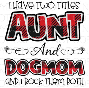 I have two titles Aunt and Dogmom - Dye Sub Heat Transfer Sheet