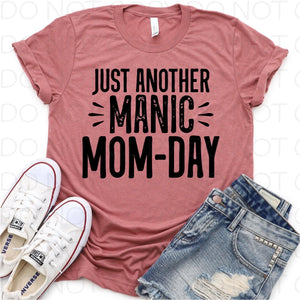 SP179-Just Another Manic Mom Day Screenprint Transfer