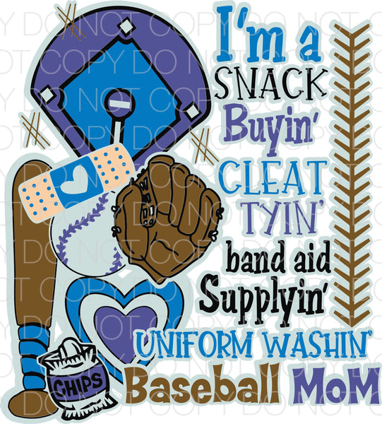 I'm a snack buyin baseball mom - Dye Sub Heat Transfer Sheet
