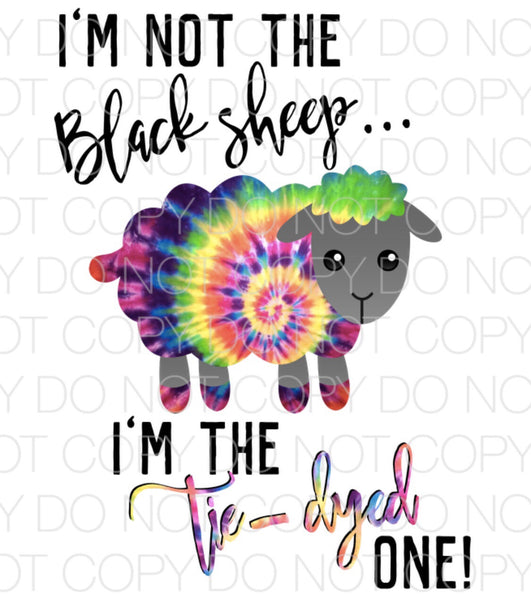 I'm not the black sheep I'm the tie dyed one - Dye Sub Heat Transfer Sheet