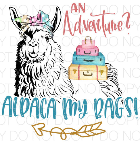 An Adventure Alpaca My Bags - Dye Sub Heat Transfer Sheet