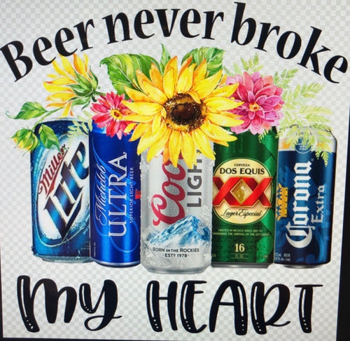 Beer never broke my heart Dos Equis XX - HTV Transfer