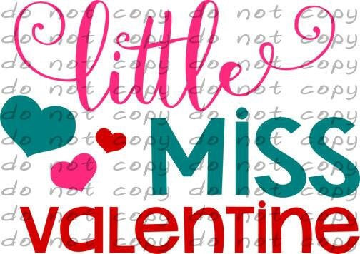 Little Miss Valentine - Dye Sub Heat Transfer Sheet