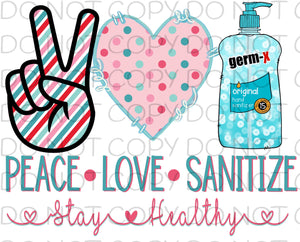Peace love sanitize stay healthy - HTV Transfer
