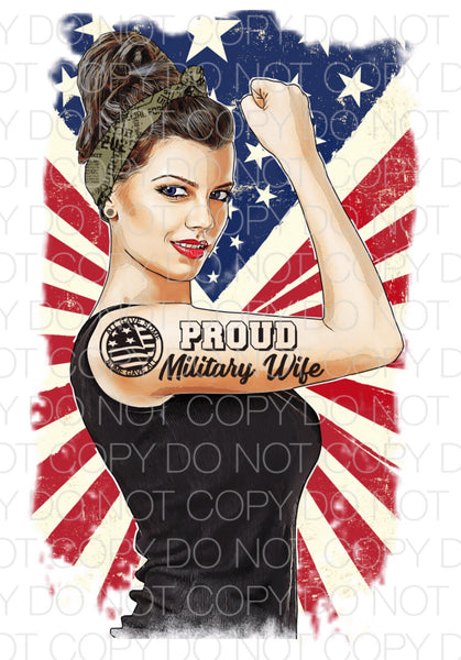 Proud Military Wife Girl Power - Dye Sub Heat Transfer Sheet