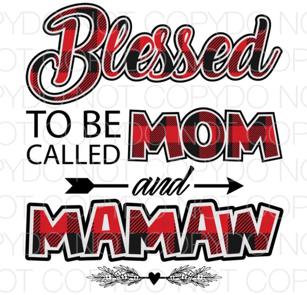 Blessed to be called mom and Mamaw - Dye Sub Heat Transfer Sheet
