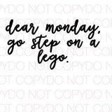 Dear Monday Go Step on a Lego - Dye Sub Heat Transfer Sheet