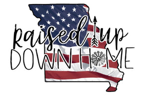 Raised Up Down Home Missouri - Dye Sub Heat Transfer Sheet