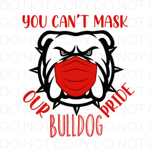 You Can't Mask Our Bulldog Pride (Red) - Digital Download