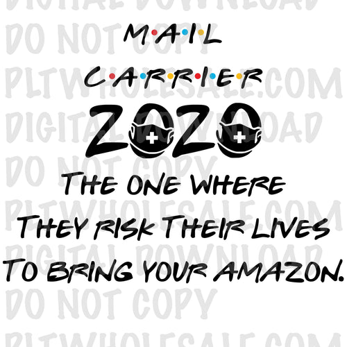 Mail Carrier The One Where They Risk Their Lives To Bring Your Amazon - Digital Download