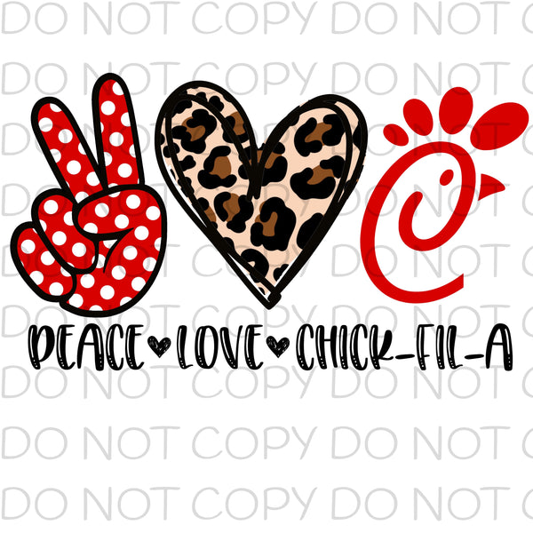Peace love Chick-fil-A 1 - Dye Sub Heat Transfer Sheet