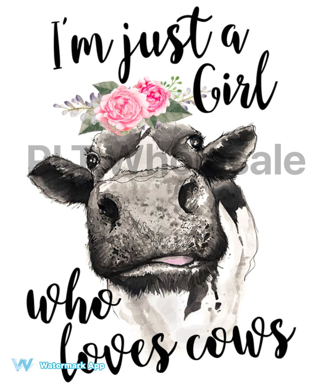 I'm just a girl who loves cows - Dye Sub Heat Transfer Sheet