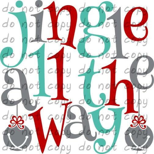 Jingle all the way - Dye Sub Heat Transfer Sheet