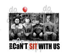 You Can't Sit With Us It Freddy Krueger Micheal Myers Jason - Dye Sub Heat Transfer Sheet