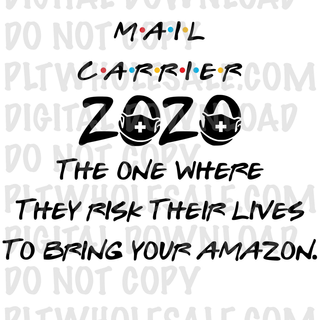 Mail Carrier The one where they risk their lives to bring your amazon - Dye Sub Heat Transfer Sheet