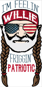 I'm Feelin Willie Friggin Patriotic - Dye Sub Heat Transfer Sheet