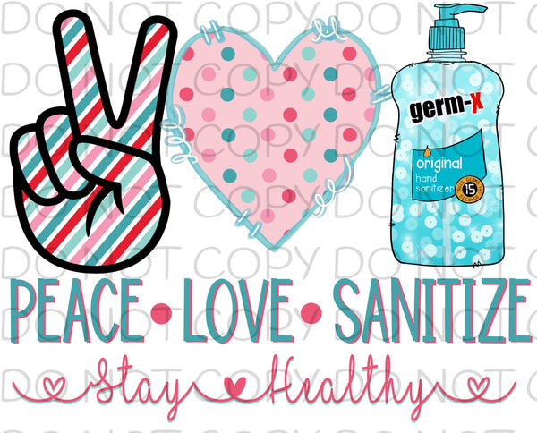 Peace love sanitize stay healthy - Dye Sub Heat Transfer Sheet
