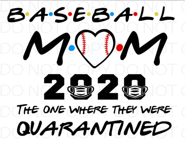 Baseball mom 2020 the one where they were quarantined - HTV Transfer