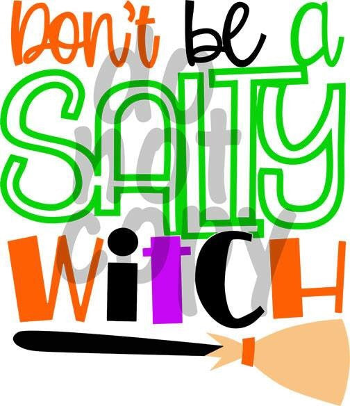 Don't Be a Salty Witch - Dye Sub Heat Transfer Sheet