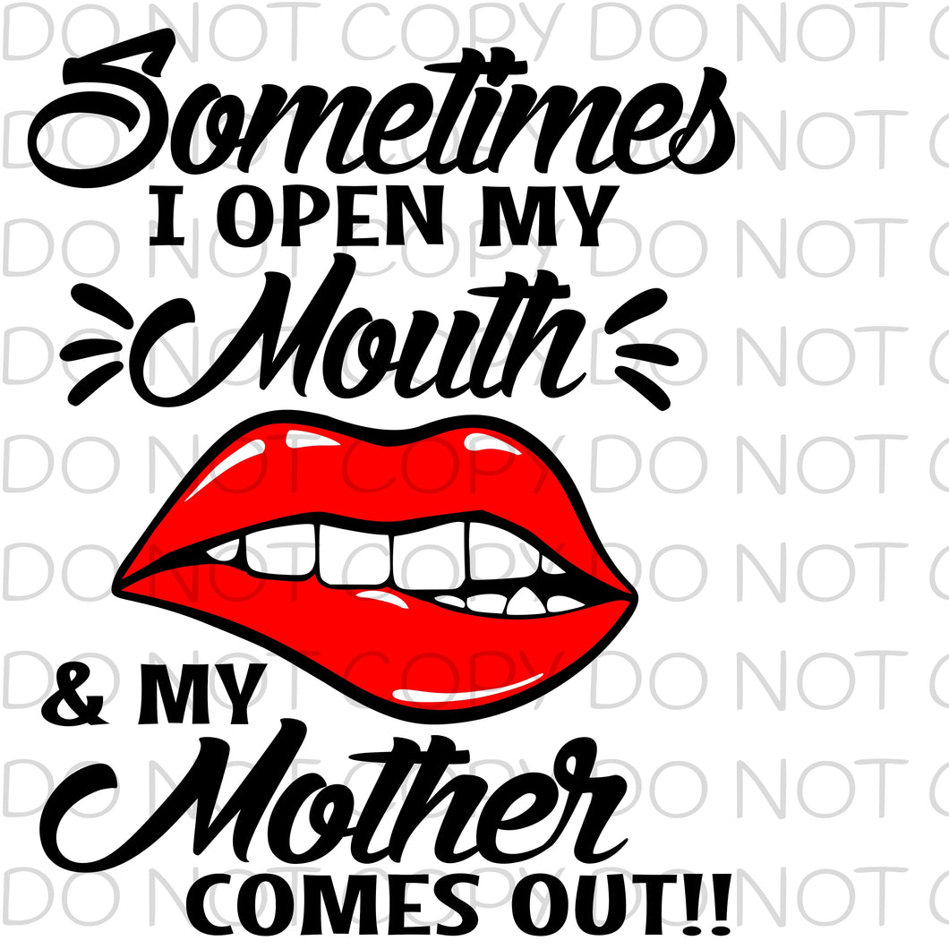 Sometimes I open my mouth and my mother comes out red - HTV Transfer