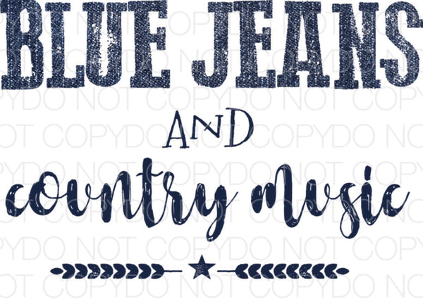 Blue Jeans and Country Music - Dye Sub Heat Transfer Sheet