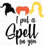 I put a spell on you Hocus Pocus - Dye Sub Heat Transfer Sheet