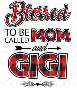 Blessed to be called mom and Gigi - Dye Sub Heat Transfer Sheet